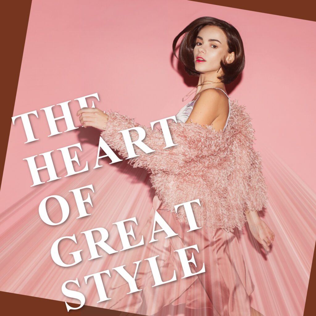 the heart of style